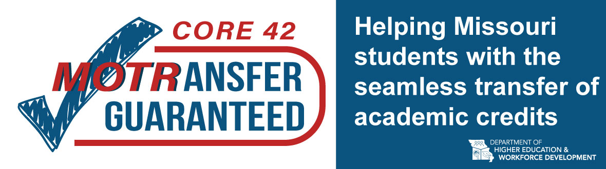 Core 42, MO Transfer Guaranteed. Helping MO students with the seamless transfers of academic credits