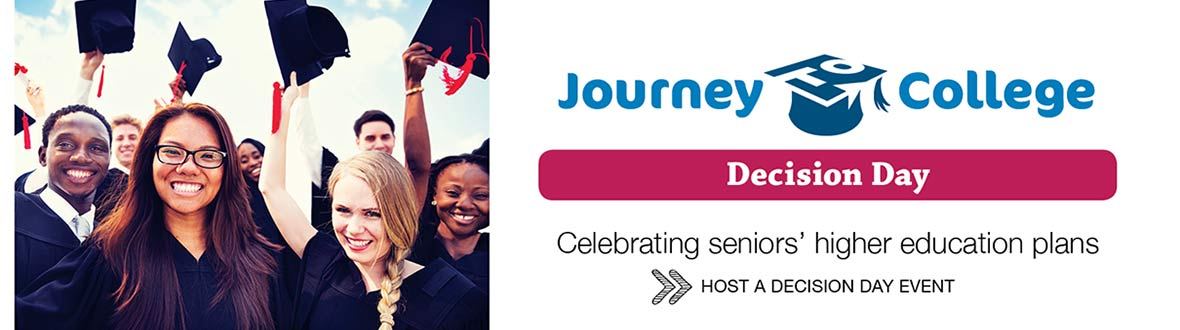 Journey to College Decision Day - Celebrating seniors'higher education plans - host a decision day event