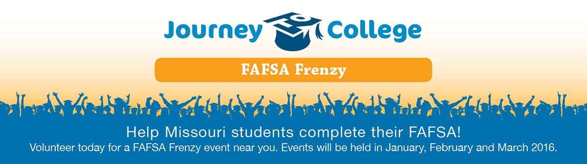 FAFSA Frenzy - Volunteer today for a FAFA Frenzy event near you! Events will be held in January, February and March 2016.