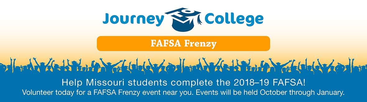 FAFSA Frenzy - Help Missouri students complete the 2018-19 FAFSA!