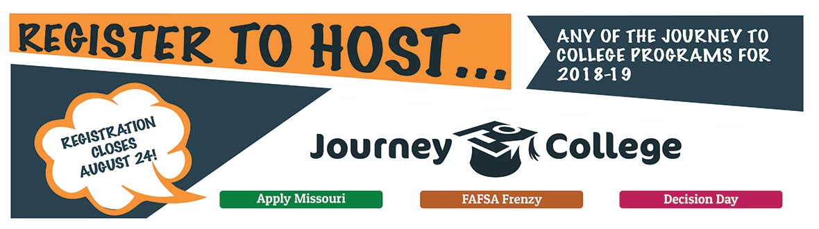 Register to Host  any of the Journey to Collge Programs 2018-19 - Registration closes August 24!
