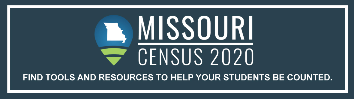 Missouri Census 2020 - Find Tools and Resources to help your students be counted.