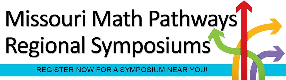 MO Math Pathways regional Symposiums - register now for a symposium near you!