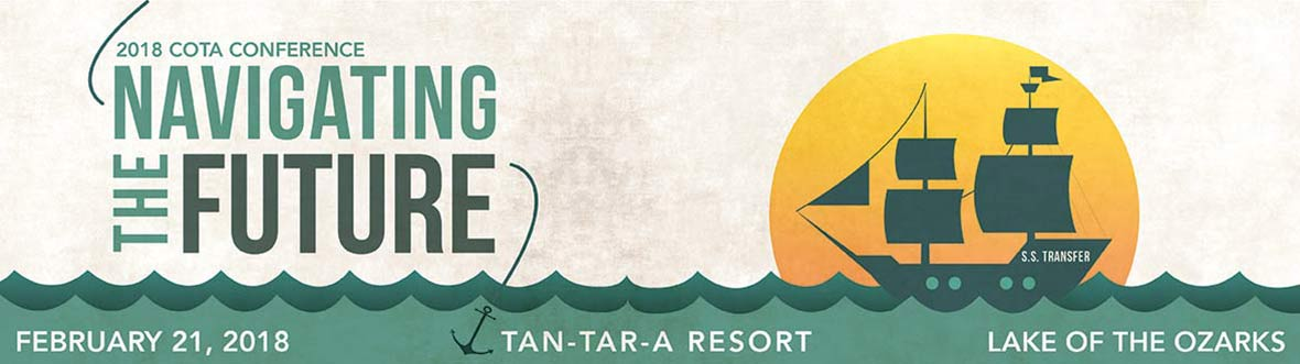 2018 COTA Conference - Navigating the Future, February 21, 2018, Tan-Tar-A Resort, Lake of the Ozarks