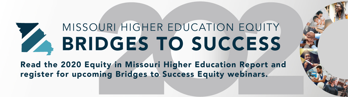 Read the 2020 Equity in MO Higher Education report and register for upcoming webinars