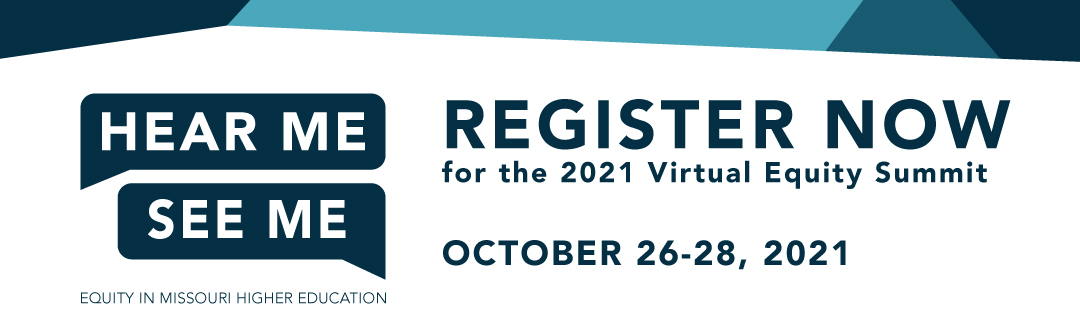 Register now for the Equity in Missouri Higher Education Summit - October 30, 2019, Columbia, MO