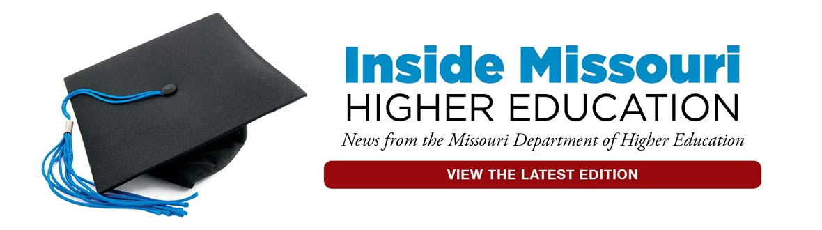 View the latest edition - inside Missouri Higher Education