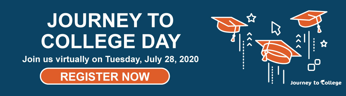 Journey to College - Join us virtually on Tuesday, July 28, 2020 - Register now