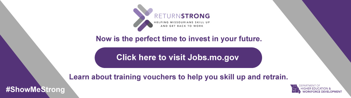 Now is the perfect time to invest in your future - return strong - click here to visit jobs.mo.gov
